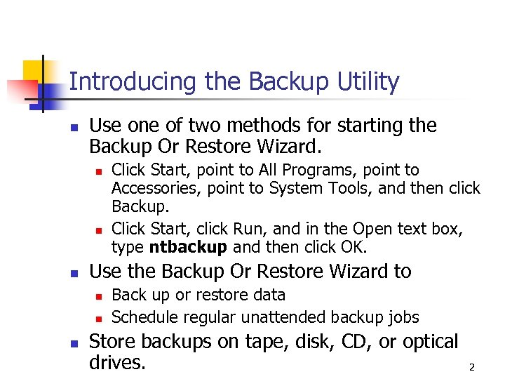 Introducing the Backup Utility n Use one of two methods for starting the Backup