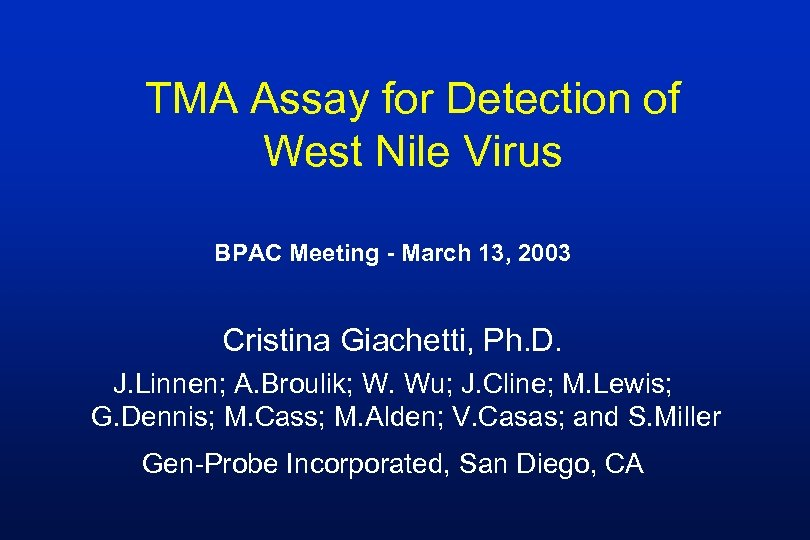 TMA Assay for Detection of West Nile Virus BPAC Meeting - March 13, 2003