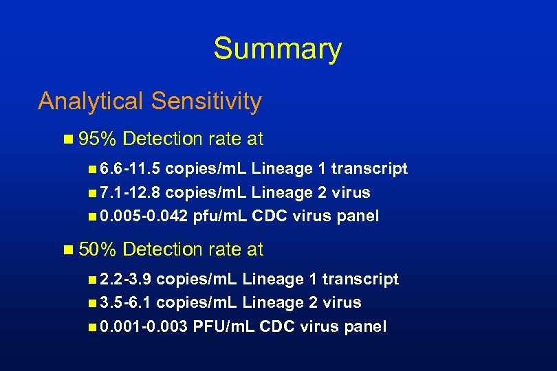 Summary Analytical Sensitivity n 95% Detection rate at n 6. 6 -11. 5 copies/m.