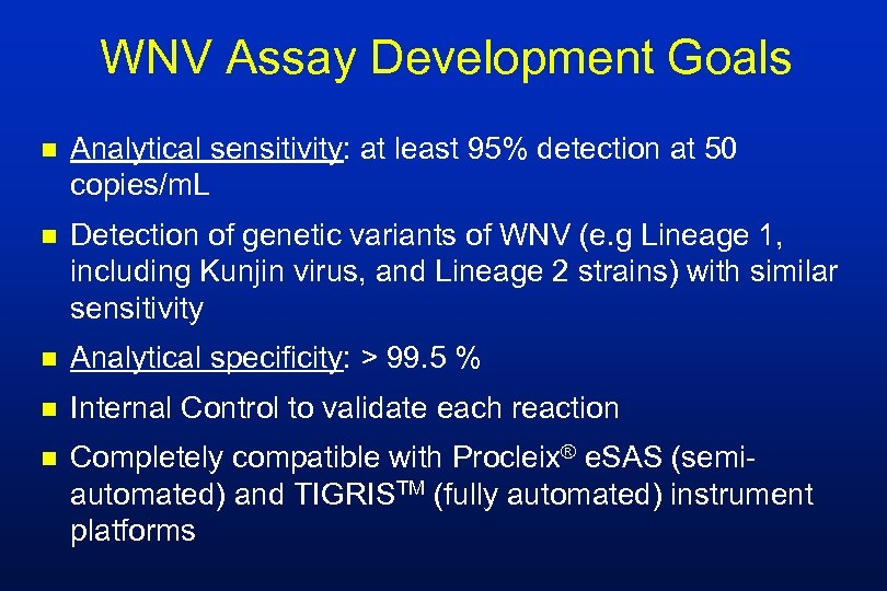 WNV Assay Development Goals n Analytical sensitivity: at least 95% detection at 50 copies/m.