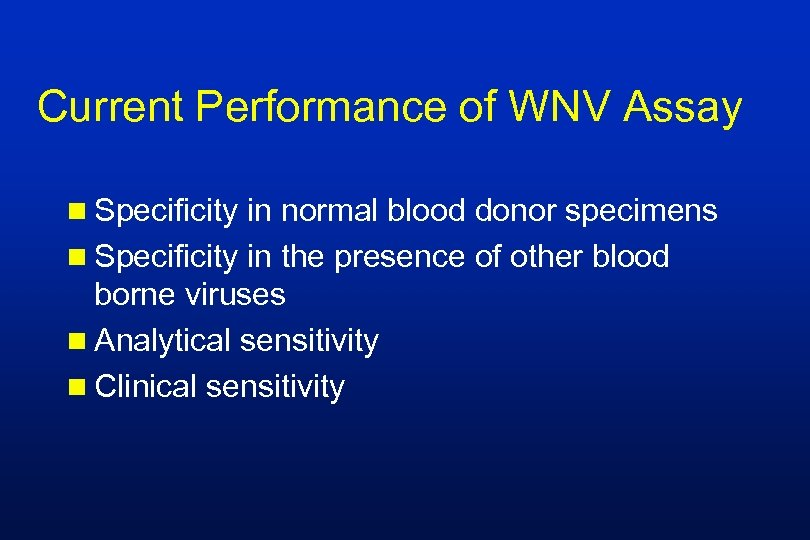 Current Performance of WNV Assay n Specificity in normal blood donor specimens n Specificity