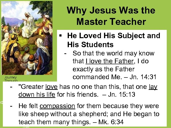 Why Jesus Was the Master Teacher § He Loved His Subject and His Students