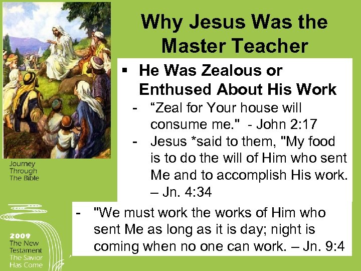 Why Jesus Was the Master Teacher § He Was Zealous or Enthused About His