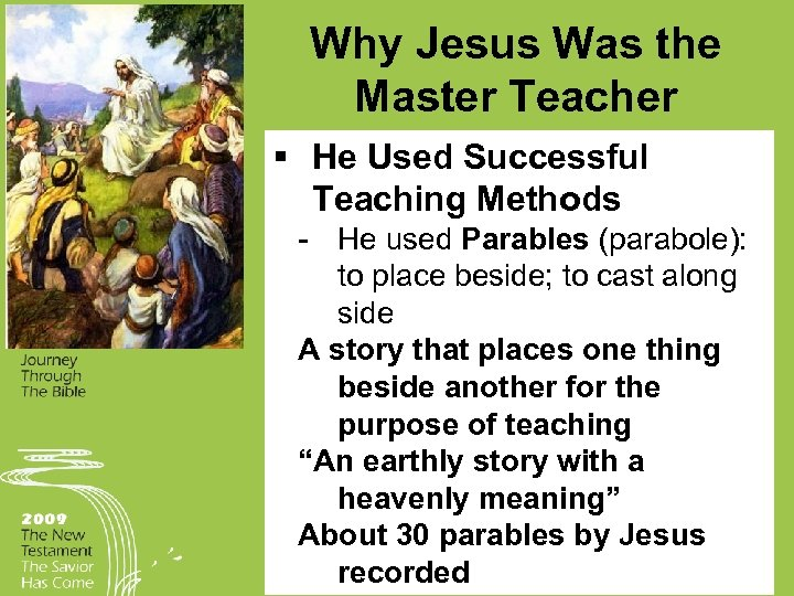 Why Jesus Was the Master Teacher § He Used Successful Teaching Methods He used