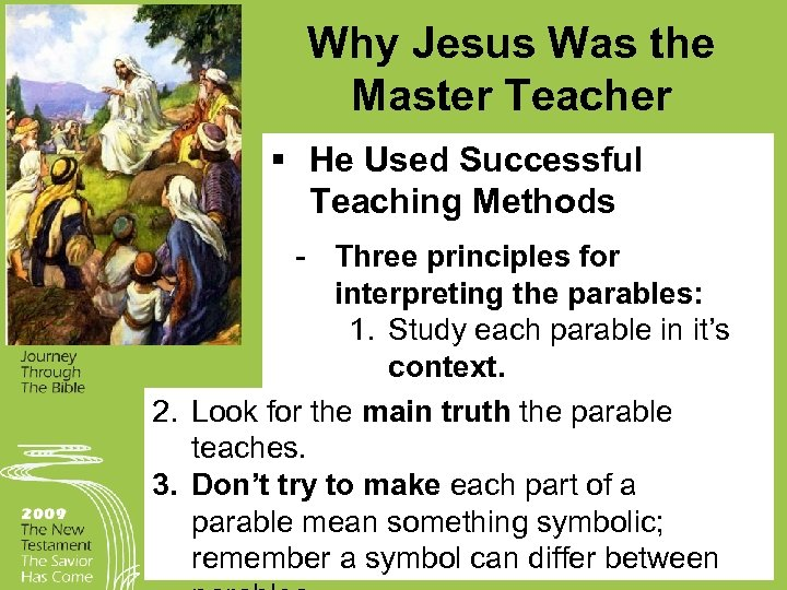 Why Jesus Was the Master Teacher § He Used Successful Teaching Methods Three principles