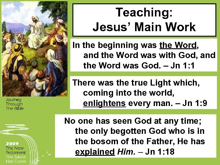 Teaching: Jesus' Main Work In the beginning was the Word, and the Word was