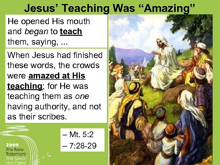 """Jesus' Teaching Was """"Amazing"""" He opened His mouth and began to teach them, saying,"""