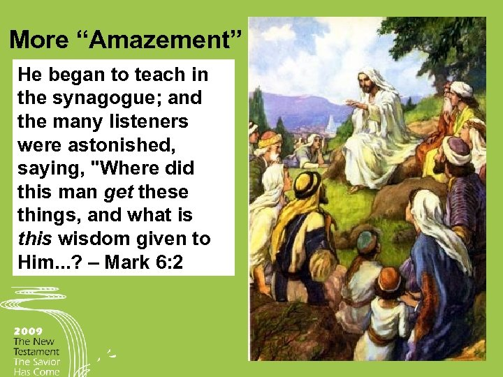 """More """"Amazement"""" He began to teach in the synagogue; and the many listeners were"""
