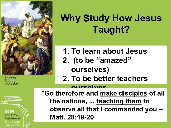 """Why Study How Jesus Taught? 1. To learn about Jesus 2. (to be """"amazed"""""""