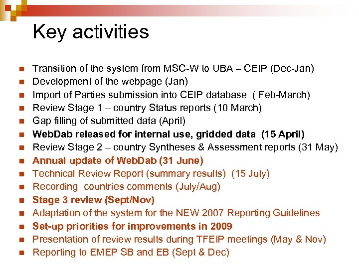 Key activities n n n n Transition of the system from MSC-W to UBA