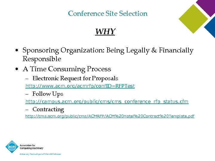 Conference Site Selection WHY • Sponsoring Organization: Being Legally & Financially Responsible • A