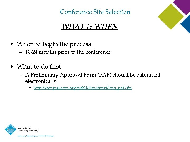 Conference Site Selection WHAT & WHEN • When to begin the process – 18