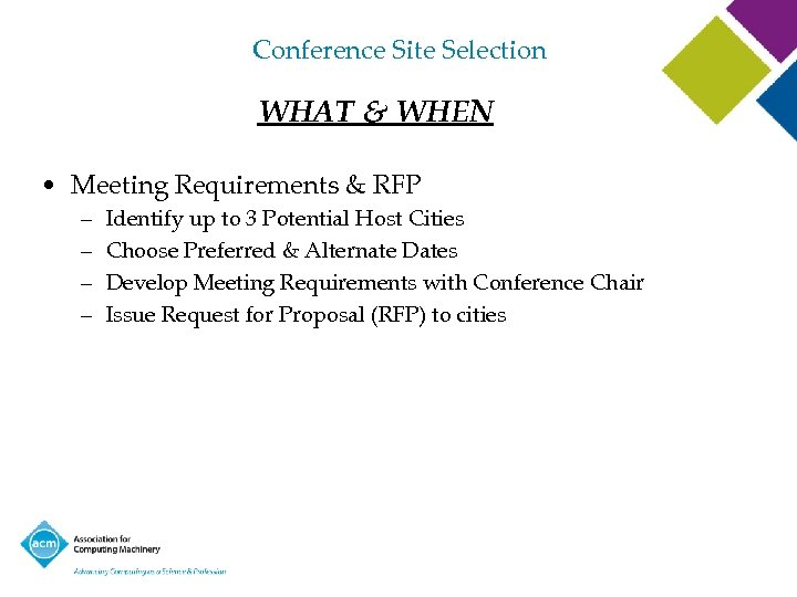 Conference Site Selection WHAT & WHEN • Meeting Requirements & RFP – – Identify