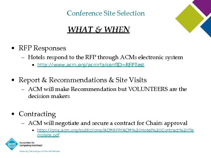 Conference Site Selection WHAT & WHEN • RFP Responses – Hotels respond to the