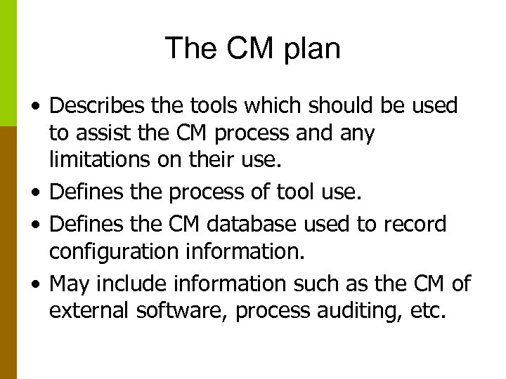 The CM plan • Describes the tools which should be used to assist the