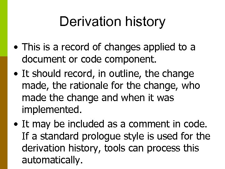 Derivation history • This is a record of changes applied to a document or
