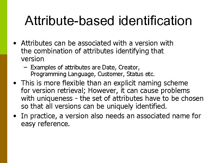 Attribute-based identification • Attributes can be associated with a version with the combination of