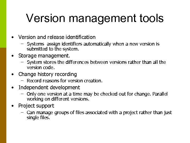 Version management tools • Version and release identification – Systems assign identifiers automatically when