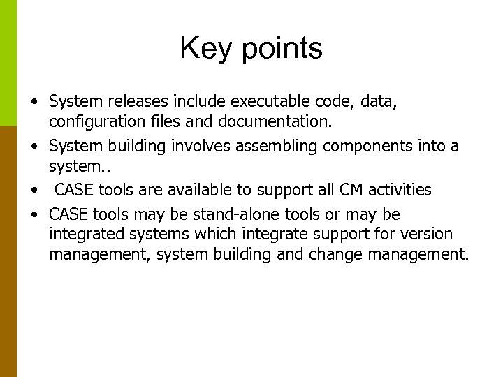 Key points • System releases include executable code, data, configuration files and documentation. •