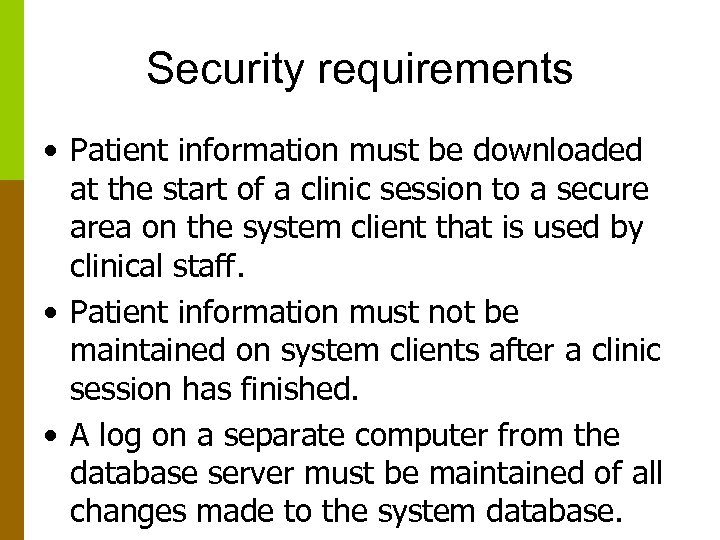 Security requirements • Patient information must be downloaded at the start of a clinic