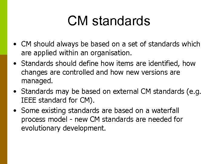 CM standards • CM should always be based on a set of standards which