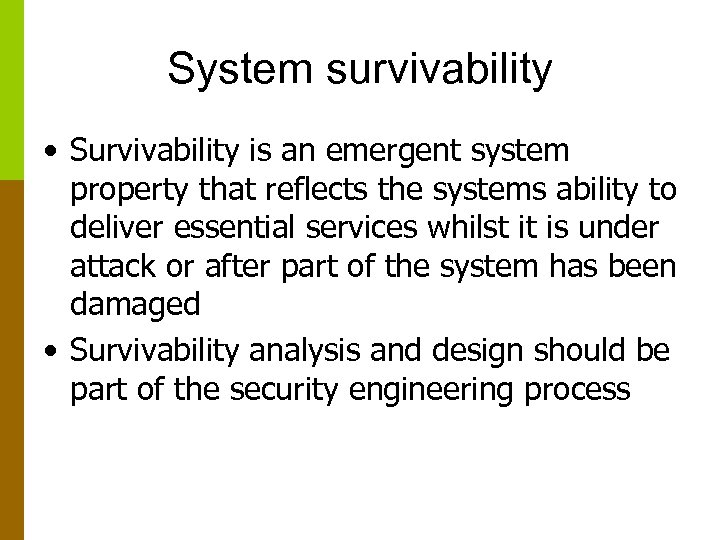 System survivability • Survivability is an emergent system property that reflects the systems ability
