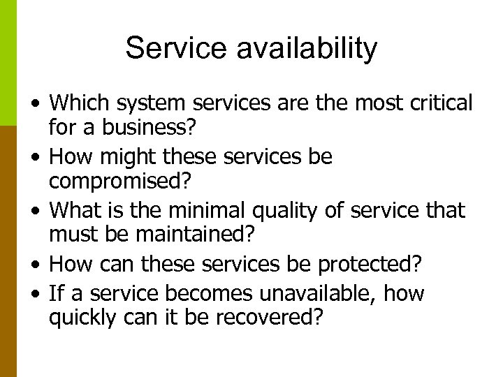 Service availability • Which system services are the most critical for a business? •