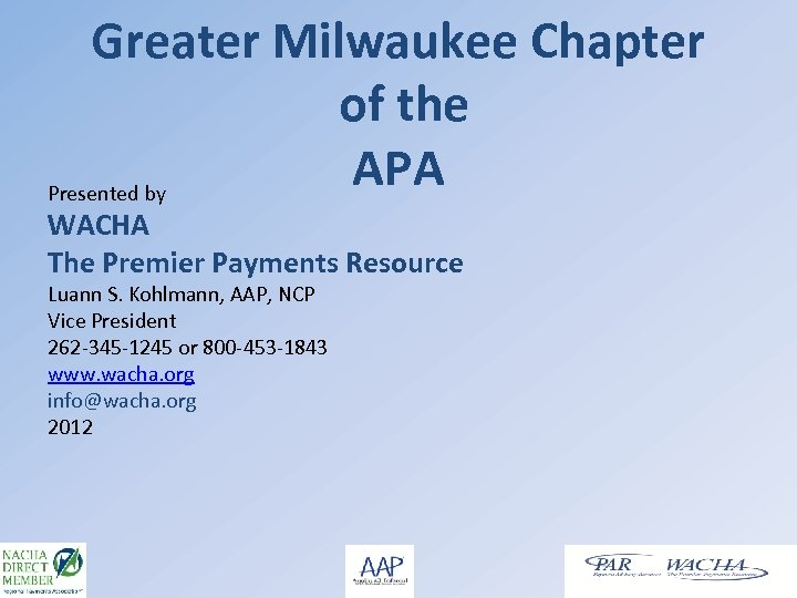 Greater Milwaukee Chapter of the APA Presented by WACHA The Premier Payments Resource Luann