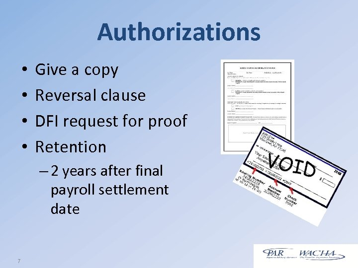 Authorizations • • Give a copy Reversal clause DFI request for proof Retention –