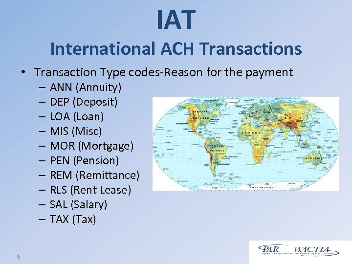 IAT International ACH Transactions • Transaction Type codes-Reason for the payment – – –