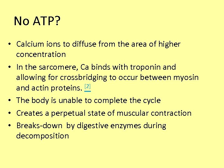 No ATP? • Calcium ions to diffuse from the area of higher concentration •