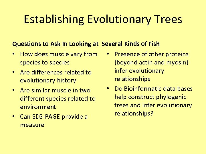 Establishing Evolutionary Trees Questions to Ask In Looking at Several Kinds of Fish •