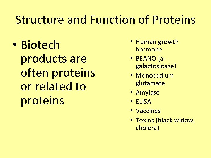 Structure and Function of Proteins • Biotech products are often proteins or related to