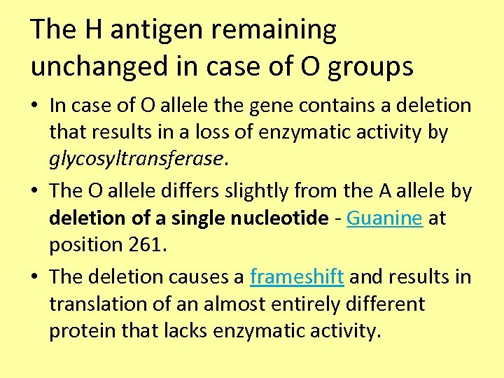 The H antigen remaining unchanged in case of O groups • In case of