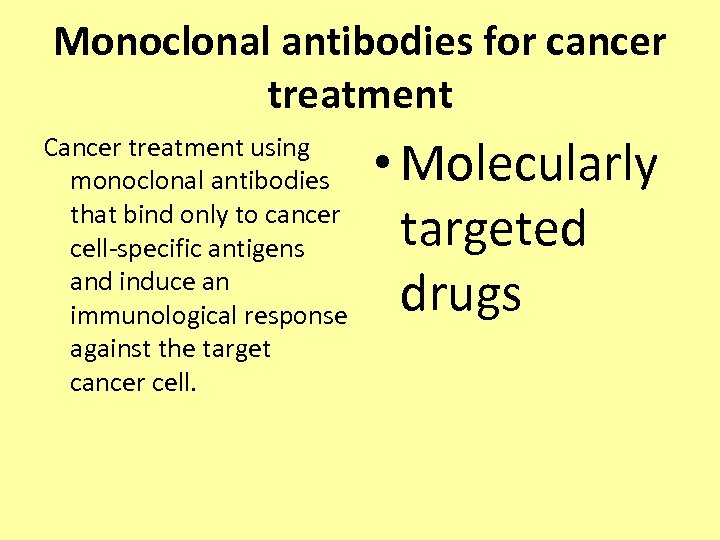 Monoclonal antibodies for cancer treatment Cancer treatment using monoclonal antibodies that bind only to