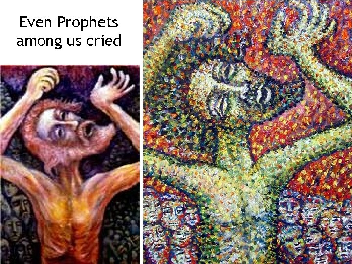 Even Prophets among us cried