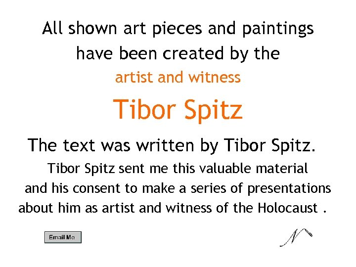 All shown art pieces and paintings have been created by the artist and witness