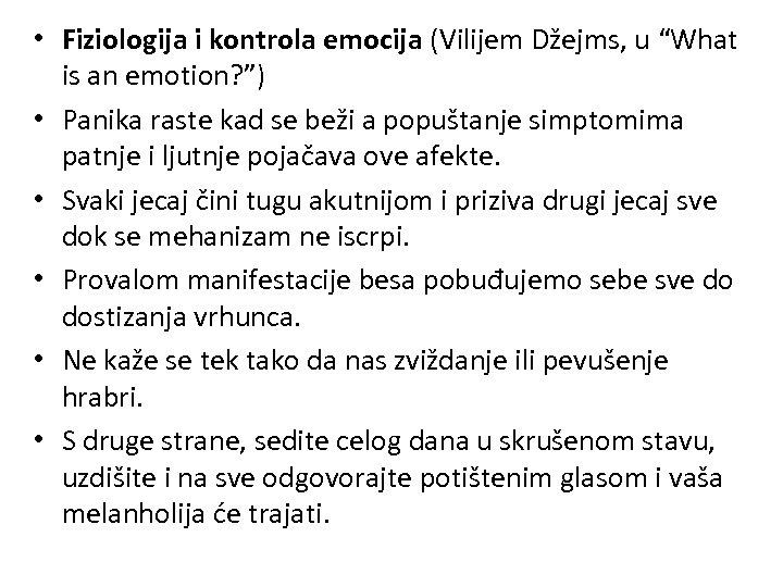 "• Fiziologija i kontrola emocija (Vilijem Džejms, u ""What is an emotion? "")"