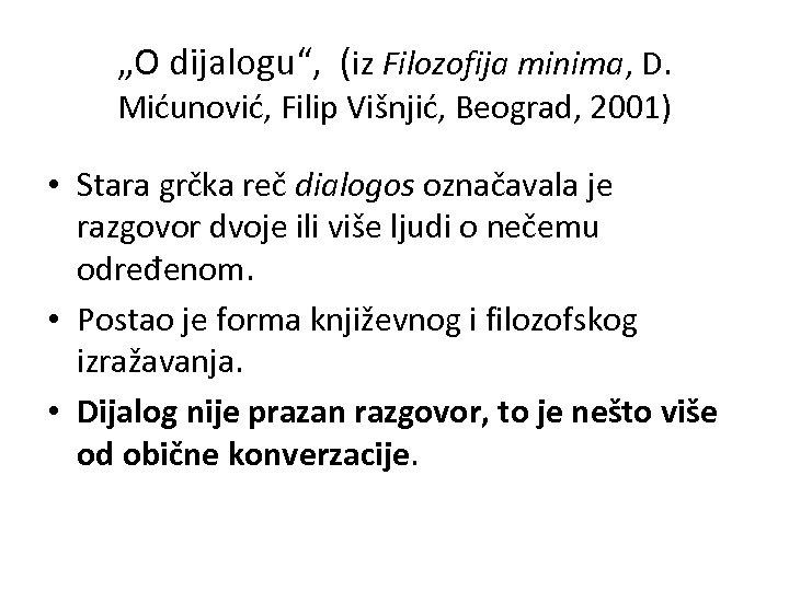 """O dijalogu"", (iz Filozofija minima, D. Mićunović, Filip Višnjić, Beograd, 2001) • Stara grčka"