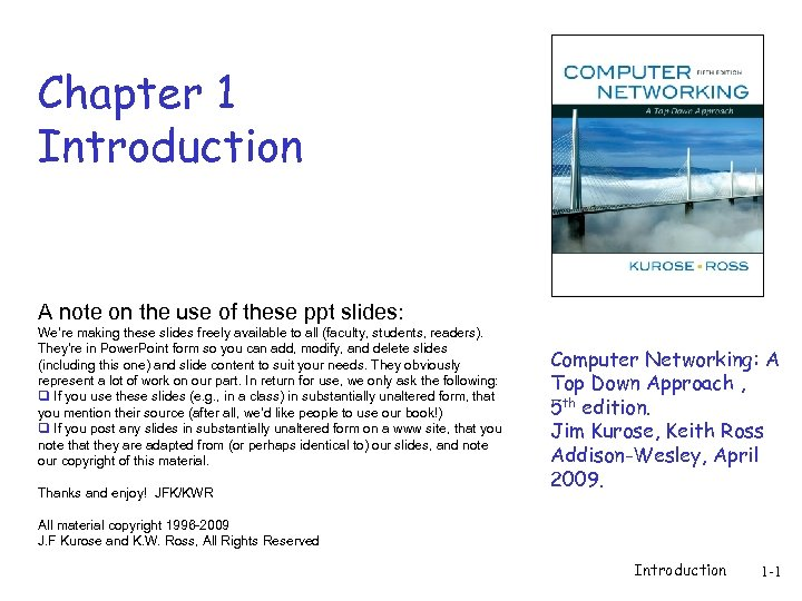 Chapter 1 Introduction A note on the use of these ppt slides: We're making