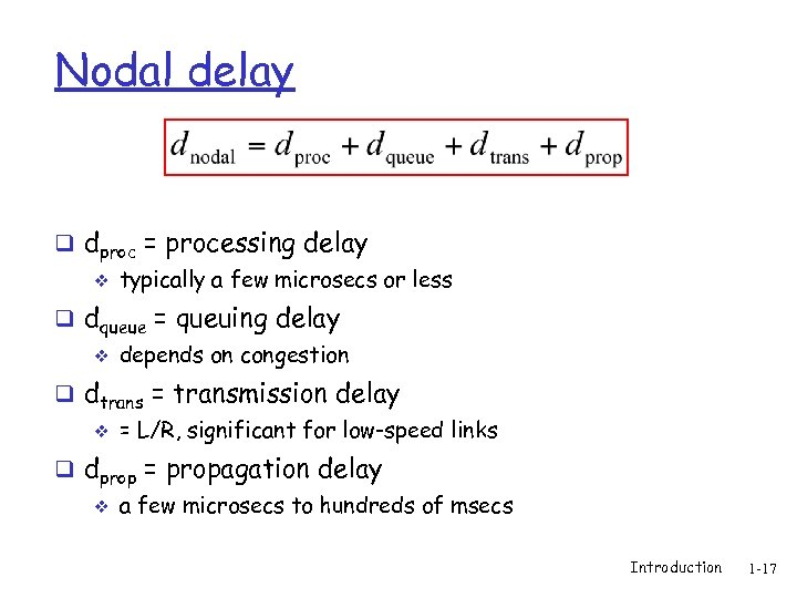 Nodal delay q dproc = processing delay v typically a few microsecs or less
