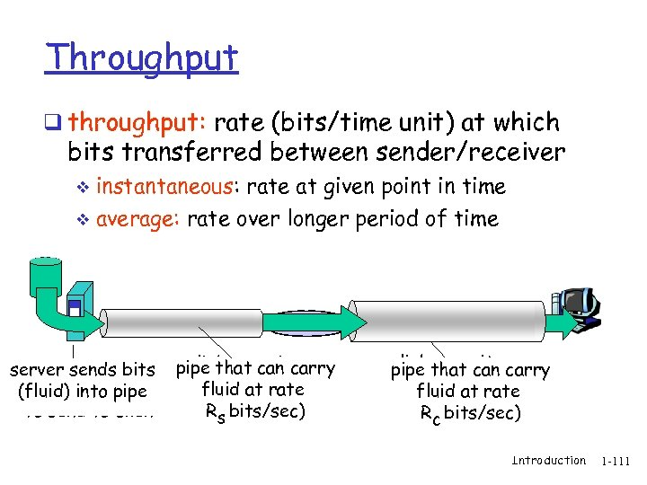 Throughput q throughput: rate (bits/time unit) at which bits transferred between sender/receiver instantaneous: rate
