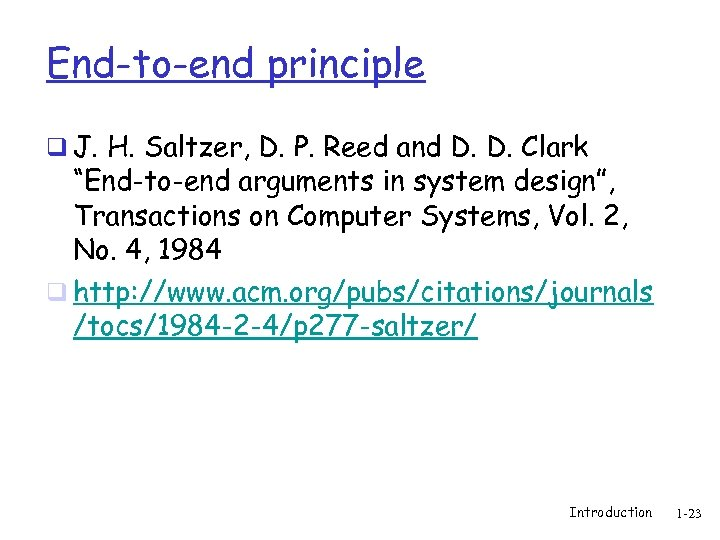"End-to-end principle q J. H. Saltzer, D. P. Reed and D. D. Clark ""End-to-end"