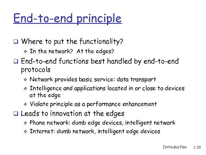 End-to-end principle q Where to put the functionality? v In the network? At the