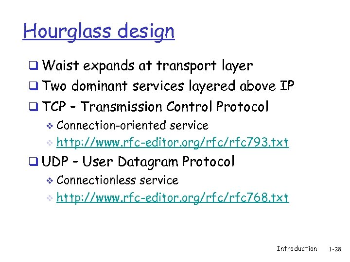 Hourglass design q Waist expands at transport layer q Two dominant services layered above