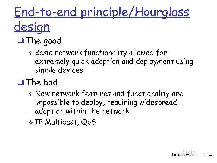 End-to-end principle/Hourglass design q The good v Basic network functionality allowed for extremely quick