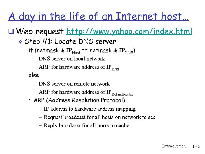 A day in the life of an Internet host… q Web request http: //www.