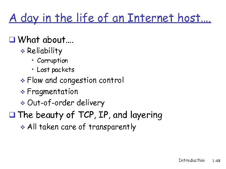 A day in the life of an Internet host…. q What about…. v Reliability