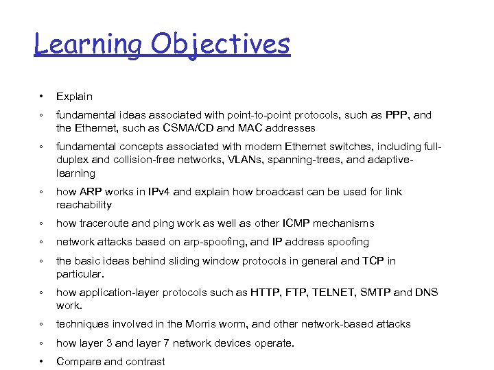 Learning Objectives • Explain ◦ fundamental ideas associated with point-to-point protocols, such as PPP,