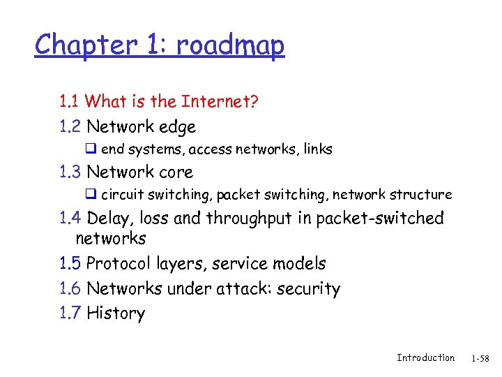 Chapter 1: roadmap 1. 1 What is the Internet? 1. 2 Network edge q